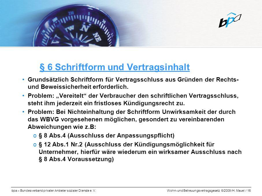 bpa – Bundesverband privater Anbieter sozialer Dienste e. V.Wohn- und Betreuungsvertragsgesetz 6/2009 /H. Mauel / 15 § 6 Schriftform und Vertragsinhal