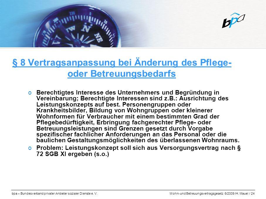 bpa – Bundesverband privater Anbieter sozialer Dienste e. V.Wohn- und Betreuungsvertragsgesetz 6/2009 /H. Mauel / 24 § 8 Vertragsanpassung bei Änderun