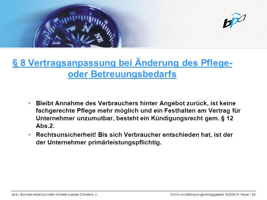 bpa – Bundesverband privater Anbieter sozialer Dienste e. V.Wohn- und Betreuungsvertragsgesetz 6/2009 /H. Mauel / 25 § 8 Vertragsanpassung bei Änderun