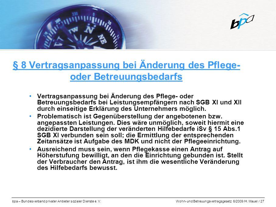 bpa – Bundesverband privater Anbieter sozialer Dienste e. V.Wohn- und Betreuungsvertragsgesetz 6/2009 /H. Mauel / 27 § 8 Vertragsanpassung bei Änderun