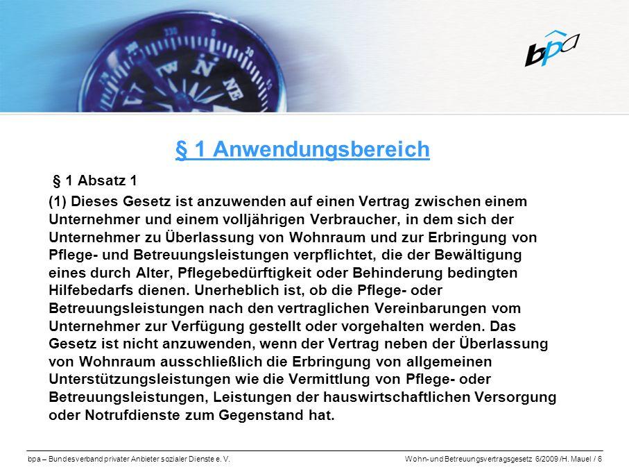 bpa – Bundesverband privater Anbieter sozialer Dienste e. V.Wohn- und Betreuungsvertragsgesetz 6/2009 /H. Mauel / 6 § 1 Anwendungsbereich § 1 Absatz 1