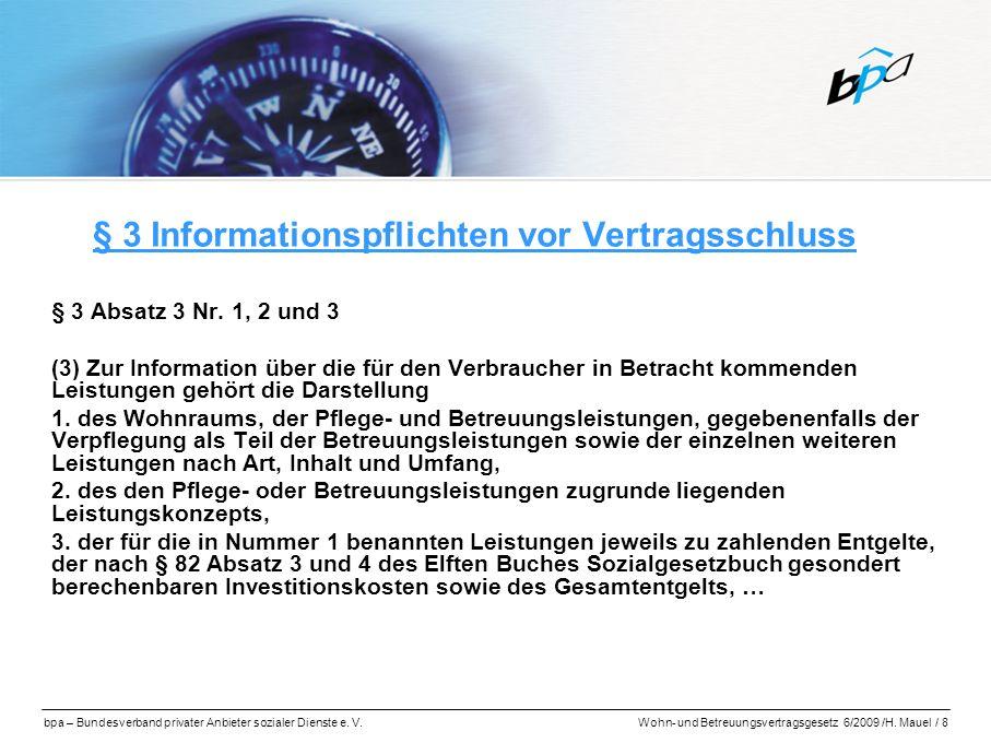 bpa – Bundesverband privater Anbieter sozialer Dienste e. V.Wohn- und Betreuungsvertragsgesetz 6/2009 /H. Mauel / 8 § 3 Informationspflichten vor Vert