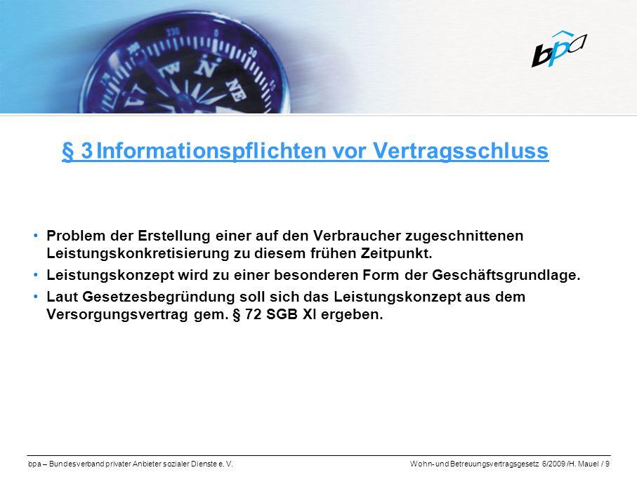 bpa – Bundesverband privater Anbieter sozialer Dienste e. V.Wohn- und Betreuungsvertragsgesetz 6/2009 /H. Mauel / 9 § 3 Informationspflichten vor Vert