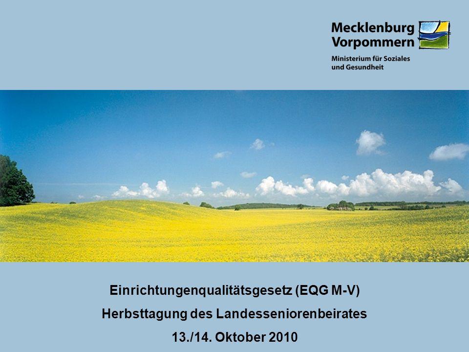 Einrichtungenqualitätsgesetz (EQG M-V) Herbsttagung des Landesseniorenbeirates 13./14. Oktober 2010