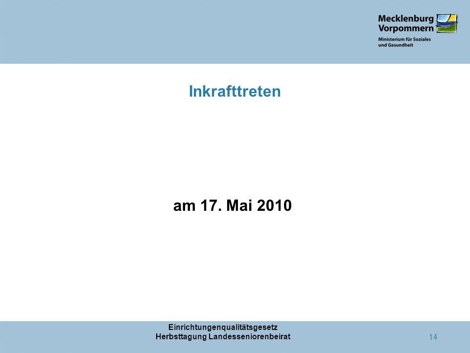 Inkrafttreten am 17. Mai 2010 Einrichtungenqualitätsgesetz Herbsttagung Landesseniorenbeirat 14