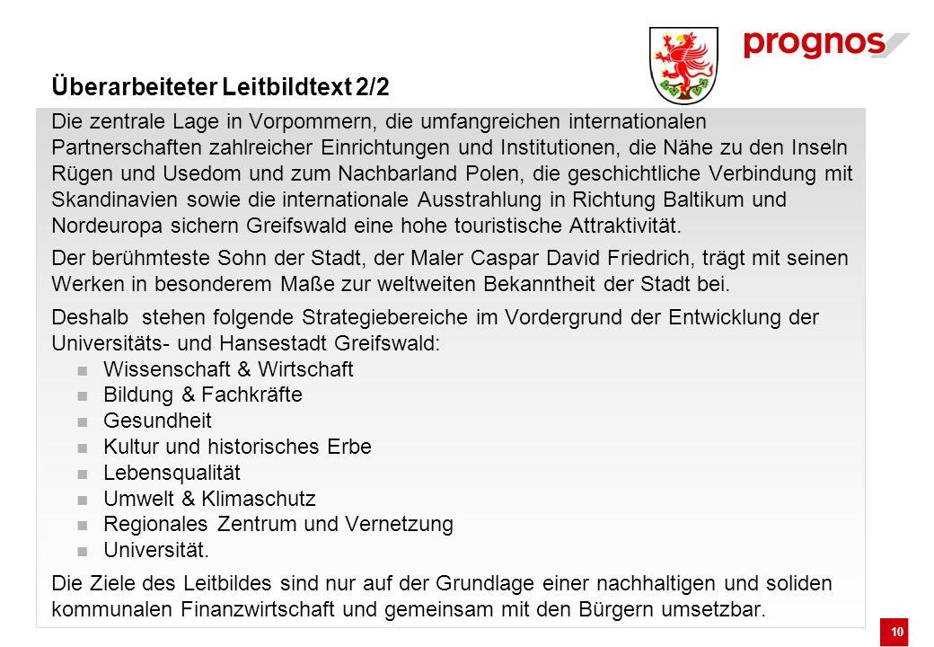 10 Überarbeiteter Leitbildtext 2/2 Die zentrale Lage in Vorpommern, die umfangreichen internationalen Partnerschaften zahlreicher Einrichtungen und In