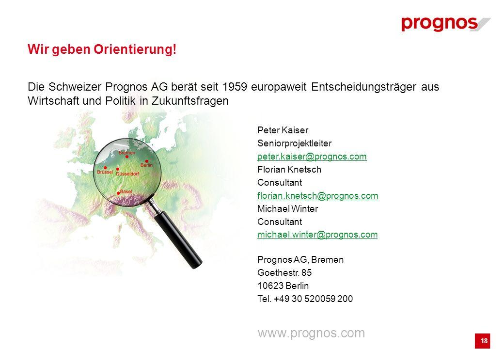 18 Wir geben Orientierung! Peter Kaiser Seniorprojektleiter peter.kaiser@prognos.com Florian Knetsch Consultant florian.knetsch@prognos.com Michael Wi