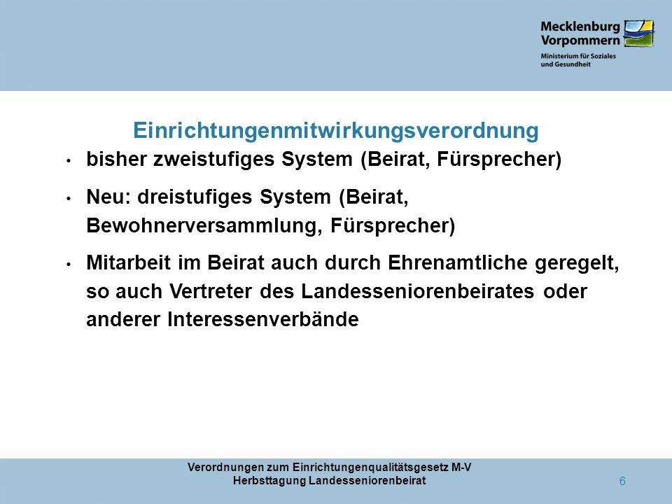 Einrichtungenmitwirkungsverordnung bisher zweistufiges System (Beirat, Fürsprecher) Neu: dreistufiges System (Beirat, Bewohnerversammlung, Fürsprecher