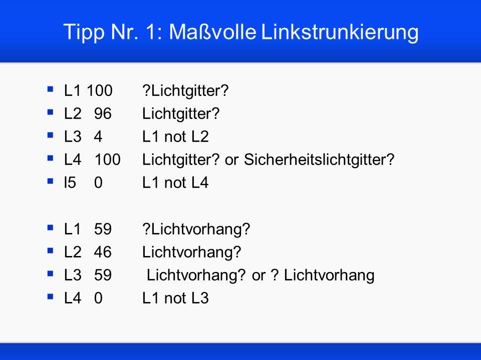 Tipp Nr. 1: Maßvolle Linkstrunkierung L1 100 Lichtgitter.