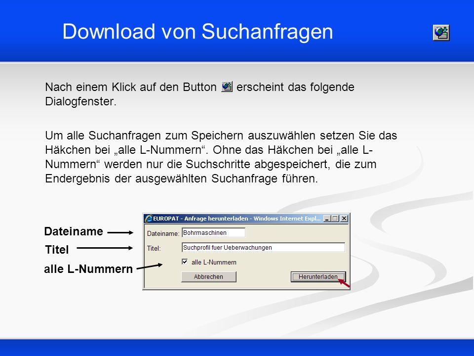 Download von Suchanfragen Nach einem Klick auf den Button erscheint das folgende Dialogfenster. Um alle Suchanfragen zum Speichern auszuwählen setzen