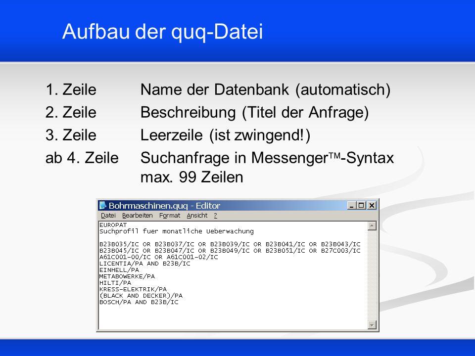 Aufbau der quq-Datei 1. ZeileName der Datenbank (automatisch) 2. ZeileBeschreibung (Titel der Anfrage) 3. ZeileLeerzeile (ist zwingend!) ab 4. ZeileSu