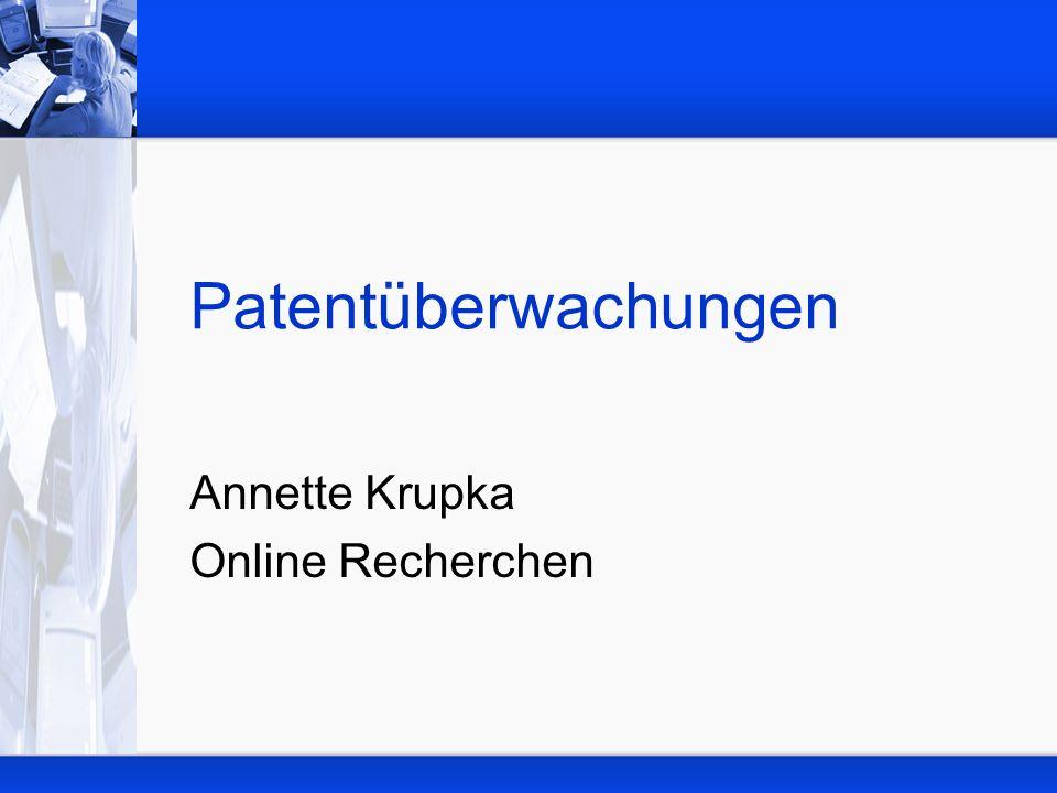 Patentüberwachungen Annette Krupka Online Recherchen