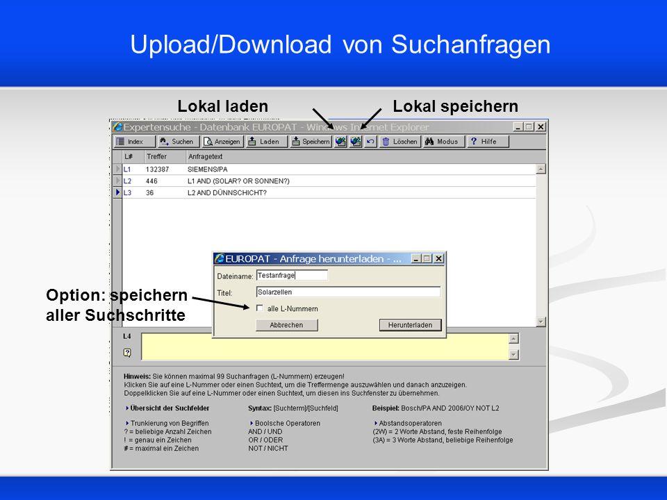 Upload/Download von Suchanfragen Lokal speichernLokal laden Option: speichern aller Suchschritte