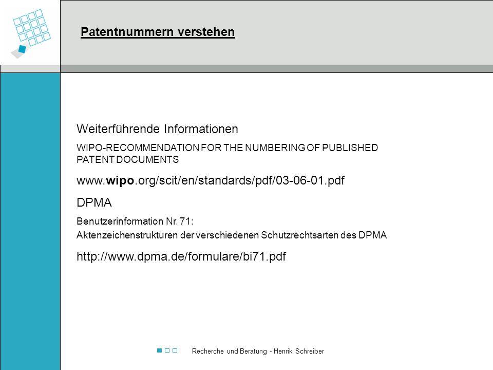 Recherche und Beratung - Henrik Schreiber Weiterführende Informationen WIPO-RECOMMENDATION FOR THE NUMBERING OF PUBLISHED PATENT DOCUMENTS www.wipo.or