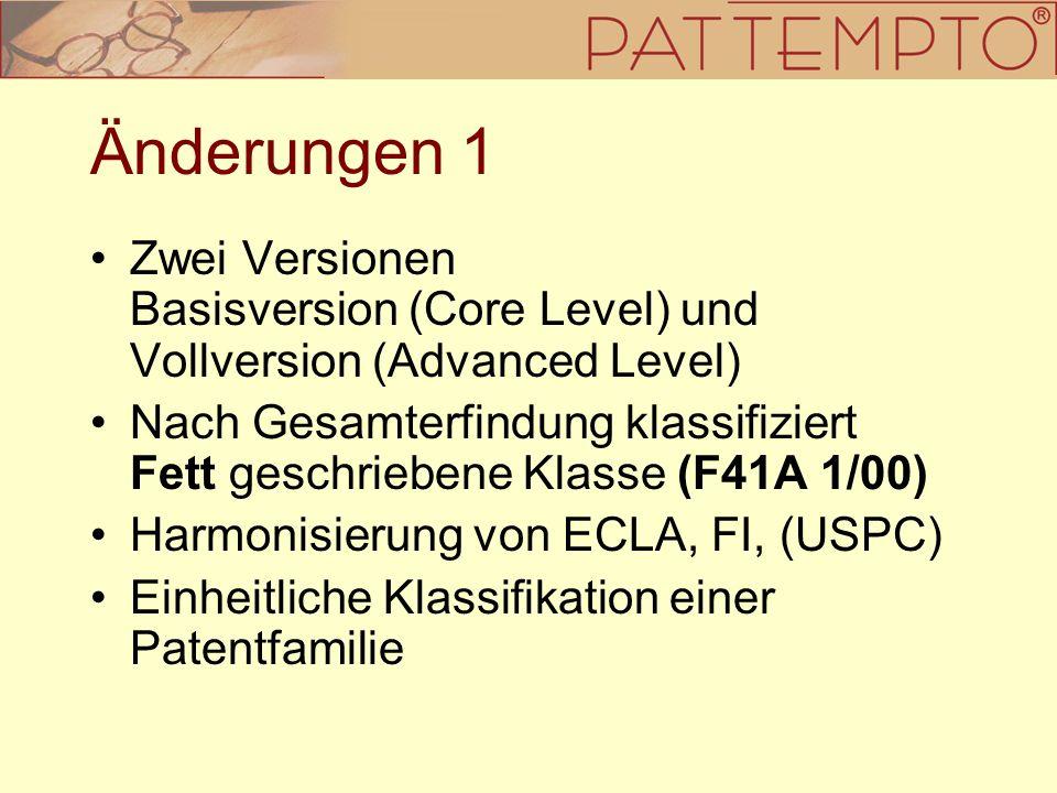 Änderungen 1 Zwei Versionen Basisversion (Core Level) und Vollversion (Advanced Level) Nach Gesamterfindung klassifiziert Fett geschriebene Klasse (F4