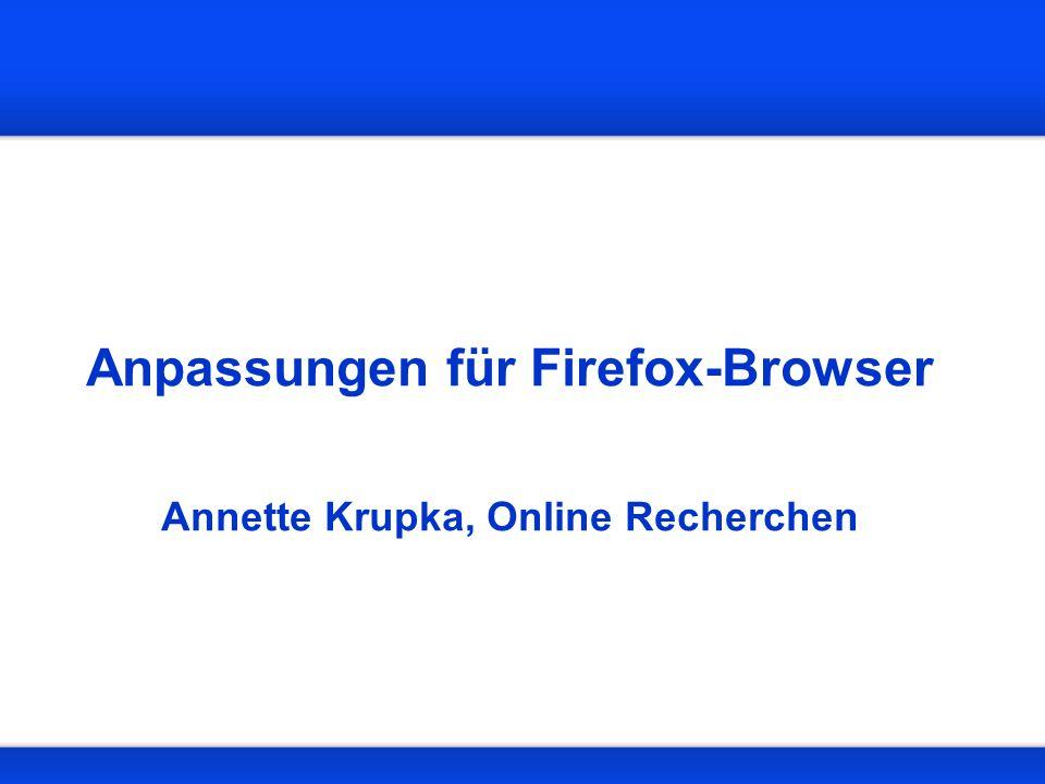 Anpassungen für Firefox-Browser Annette Krupka, Online Recherchen