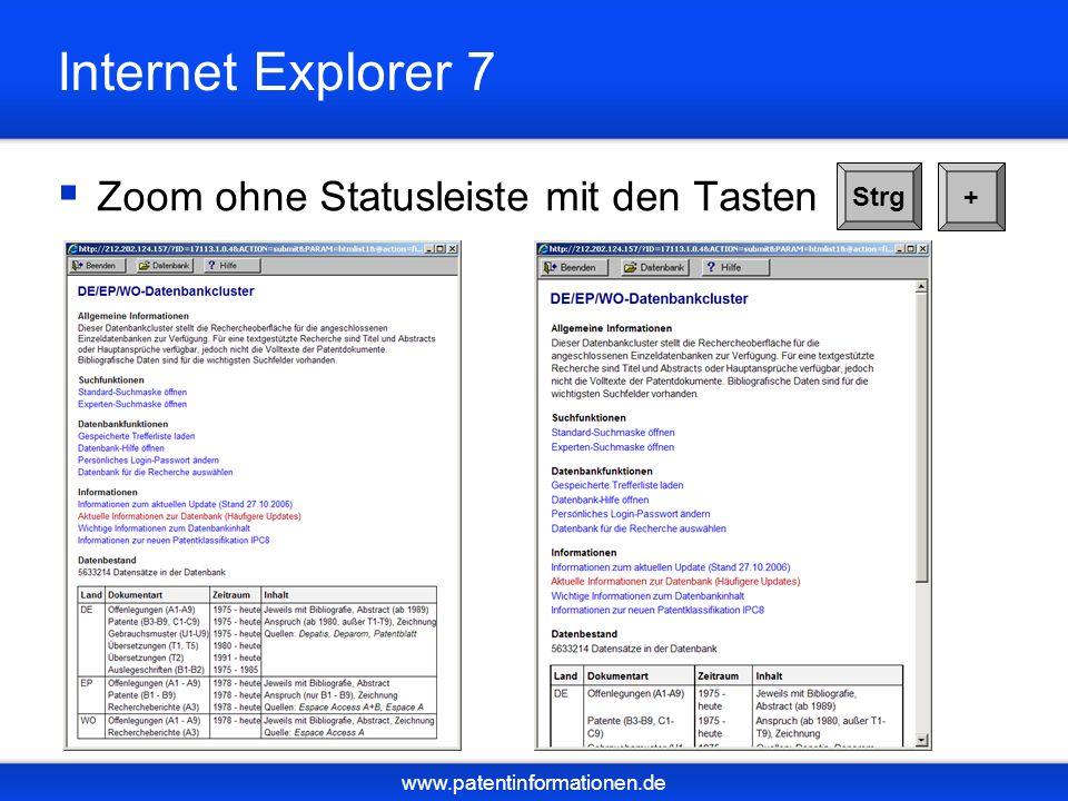 www.patentinformationen.de Internet Explorer 7 Zoom ohne Statusleiste mit den Tasten Strg +