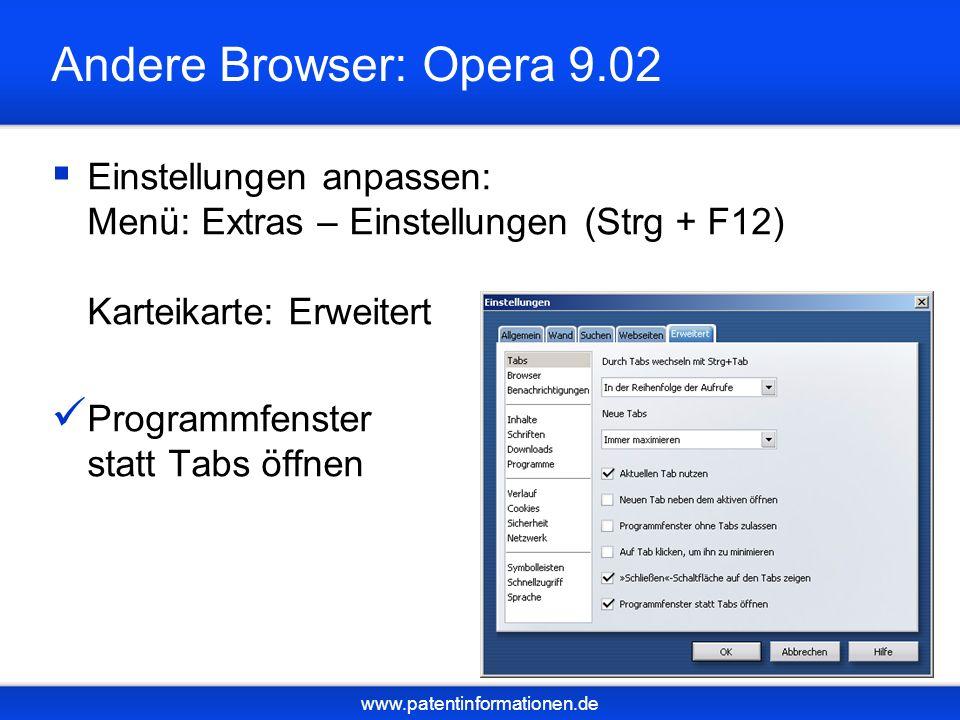 www.patentinformationen.de Andere Browser: Opera 9.02 Einstellungen anpassen: Menü: Extras – Einstellungen (Strg + F12) Karteikarte: Erweitert Program