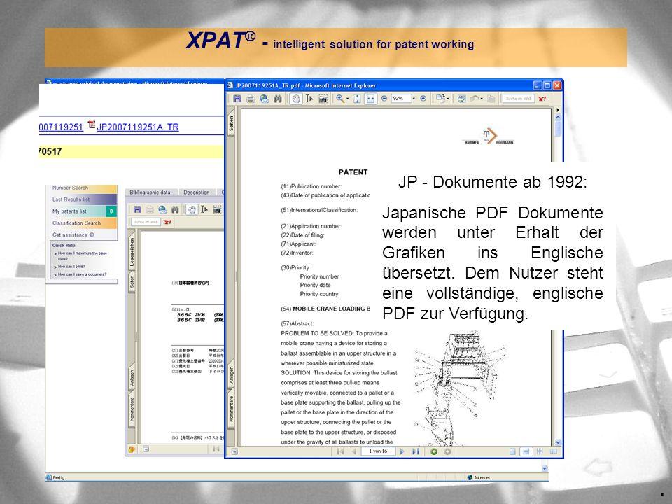 . XPAT ® - intelligent solution for patent working Es können alle Patent - Grafiken ins Dokument geladen werden, eigene Markierungsrahmen gesetzt, Flächen gefüllt und eigene Beschriftungen vorgenommen werden.