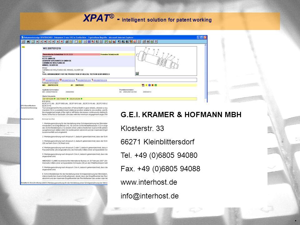 . XPAT ® - intelligent solution for patent working G.E.I. KRAMER & HOFMANN MBH Klosterstr. 33 66271 Kleinblittersdorf Tel. +49 (0)6805 94080 Fax. +49