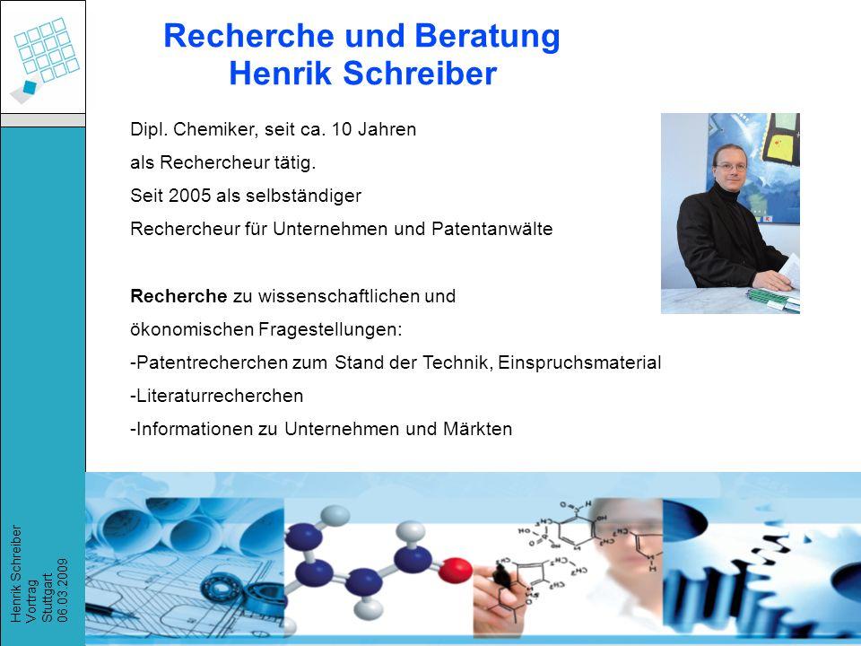 Recherchestrategien, Henrik Schreiber, März 2009 Henrik Schreiber Vortrag Stuttgart 06.03.2009 Dipl.