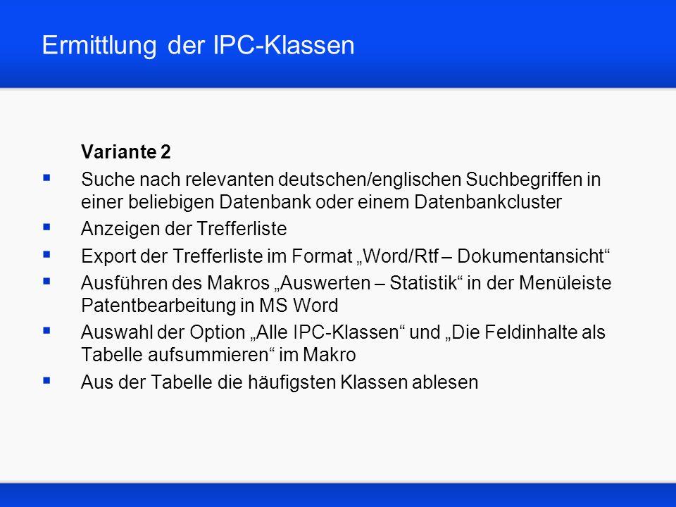 Ermittlung der IPC-Klassen Variante 2 Suche nach relevanten deutschen/englischen Suchbegriffen in einer beliebigen Datenbank oder einem Datenbankclust