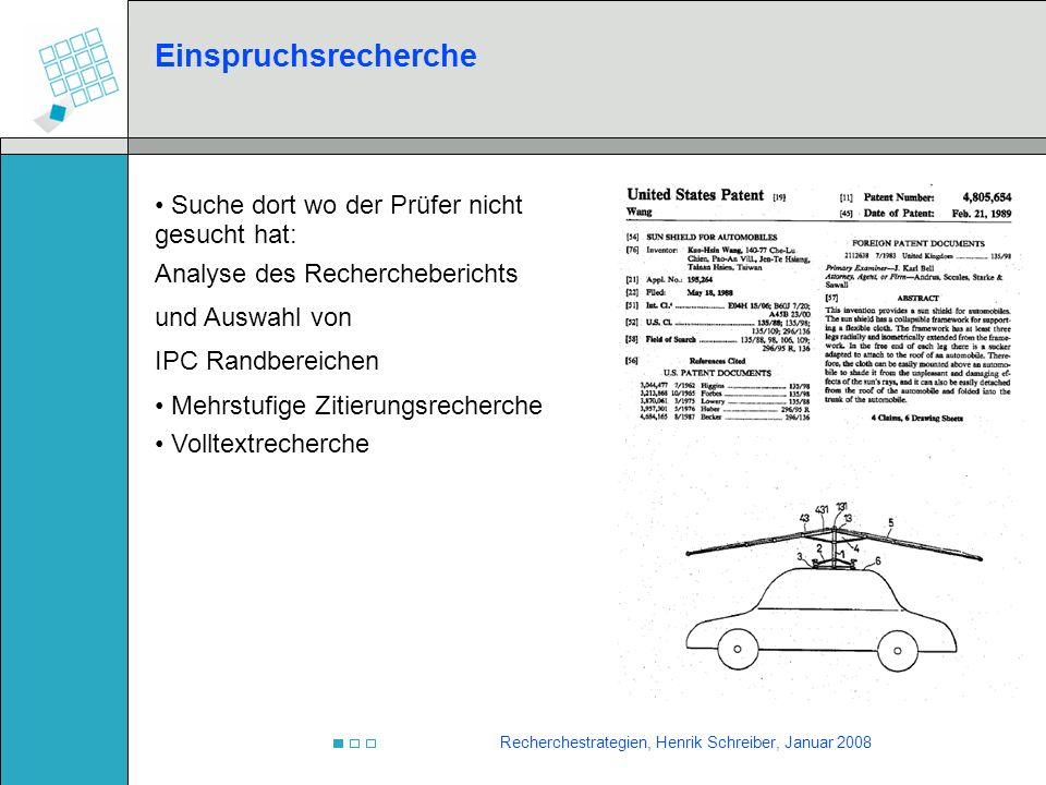 Recherchestrategien, Henrik Schreiber, Januar 2008 Einspruchsrecherche Suche dort wo der Prüfer nicht gesucht hat: Analyse des Rechercheberichts und A