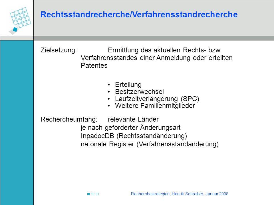 Recherchestrategien, Henrik Schreiber, Januar 2008 Rechtsstandrecherche/Verfahrensstandrecherche Zielsetzung:Ermittlung des aktuellen Rechts- bzw. Ver