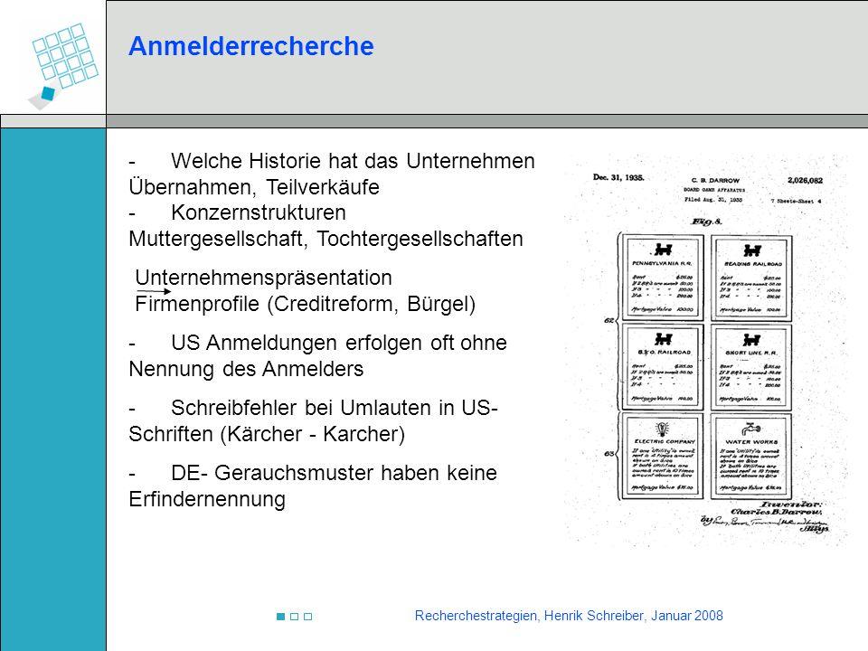 Recherchestrategien, Henrik Schreiber, Januar 2008 Anmelderrecherche - Welche Historie hat das Unternehmen Übernahmen, Teilverkäufe - Konzernstrukture