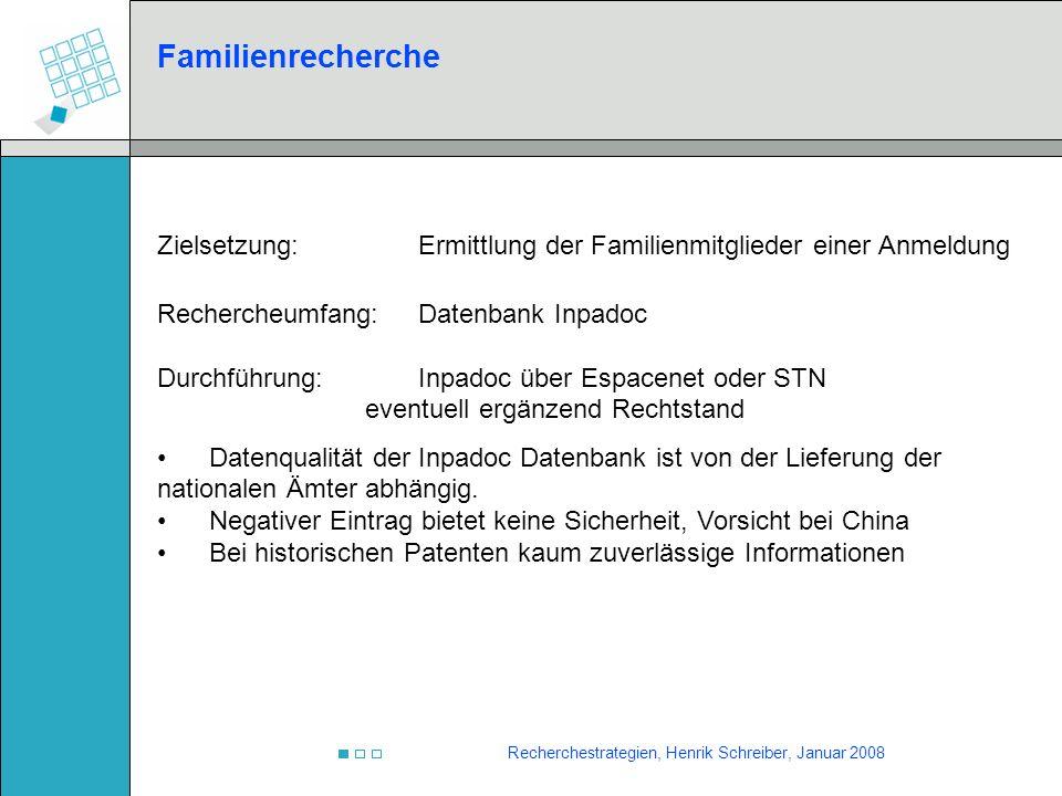 Recherchestrategien, Henrik Schreiber, Januar 2008 Familienrecherche Zielsetzung:Ermittlung der Familienmitglieder einer Anmeldung Rechercheumfang: Da