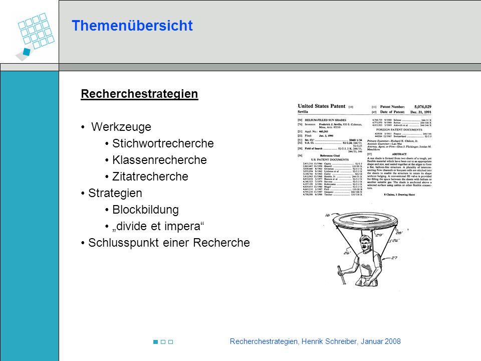Recherchestrategien, Henrik Schreiber, Januar 2008 Themenübersicht Recherchestrategien Werkzeuge Stichwortrecherche Klassenrecherche Zitatrecherche St
