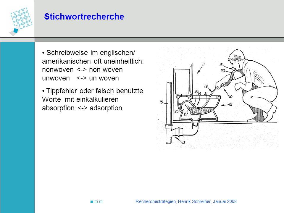 Recherchestrategien, Henrik Schreiber, Januar 2008 Stichwortrecherche Schreibweise im englischen/ amerikanischen oft uneinheitlich: nonwoven non woven