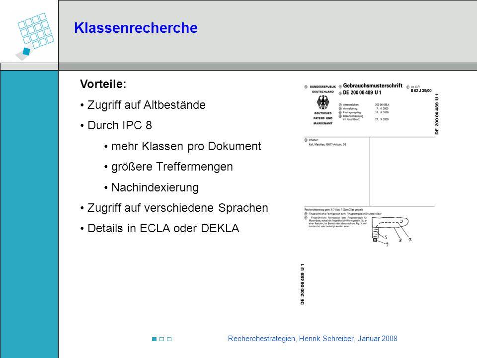 Recherchestrategien, Henrik Schreiber, Januar 2008 Vorteile: Zugriff auf Altbestände Durch IPC 8 mehr Klassen pro Dokument größere Treffermengen Nachi