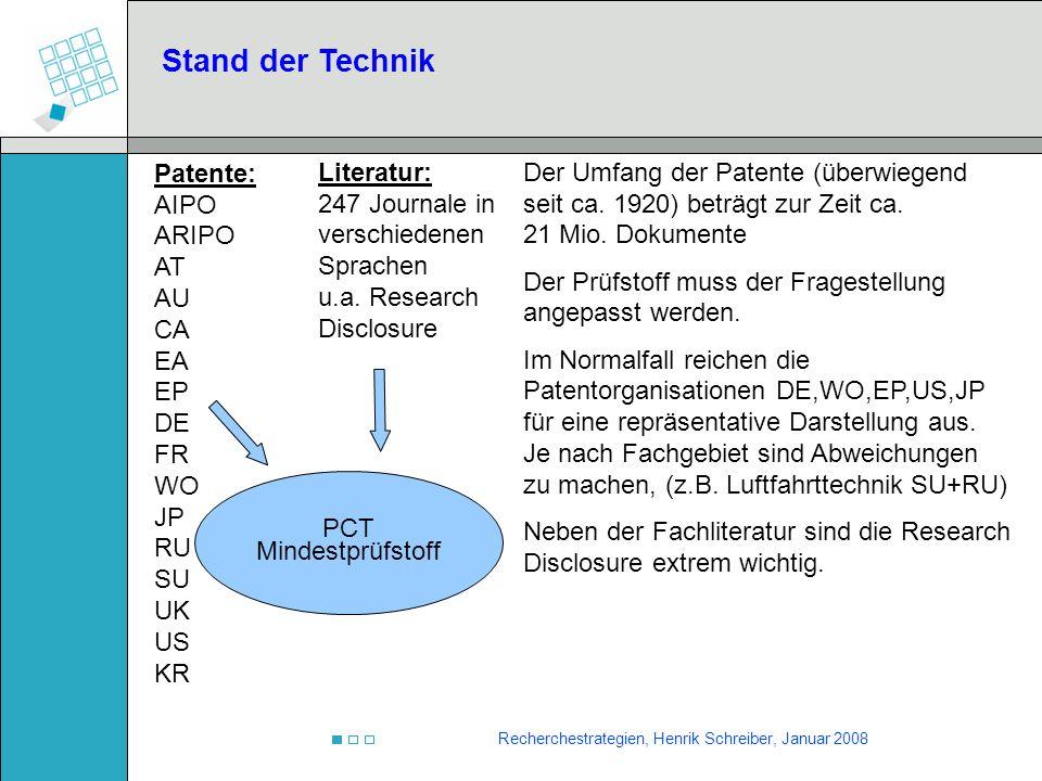 Recherchestrategien, Henrik Schreiber, Januar 2008 Neuigkeitsrecherche Zielsetzung:Für eine konkrete Erfindungsidee wird die Chance einer erfolgreichen Patentanmeldung geprüft.