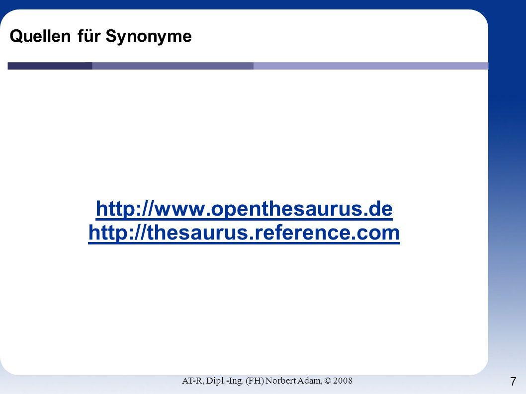 AT-R, Dipl.-Ing. (FH) Norbert Adam, © 2008 7 Quellen für Synonyme http://www.openthesaurus.de http://thesaurus.reference.com