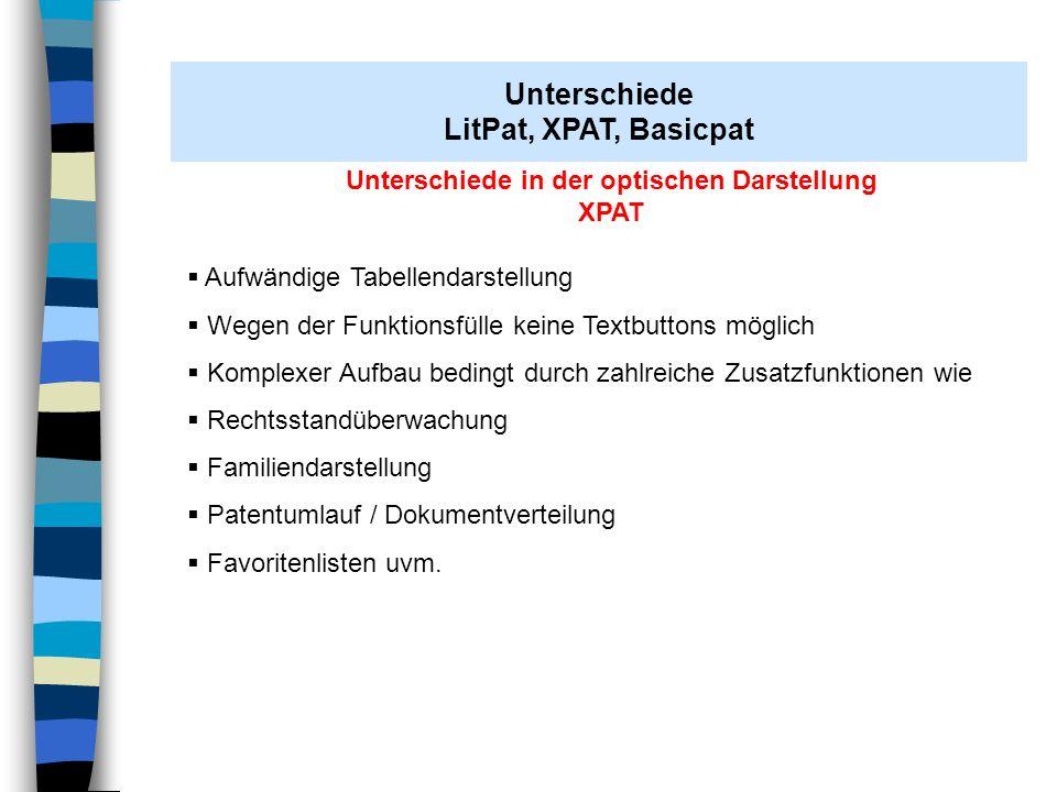 Unterschiede in der optischen Darstellung XPAT Aufwändige Tabellendarstellung Wegen der Funktionsfülle keine Textbuttons möglich Komplexer Aufbau bedi
