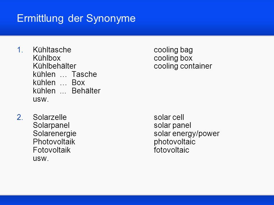 Ermittlung der Synonyme 1.Kühltaschecooling bag Kühlboxcooling box Kühlbehältercooling container kühlen … Tasche kühlen … Box kühlen...