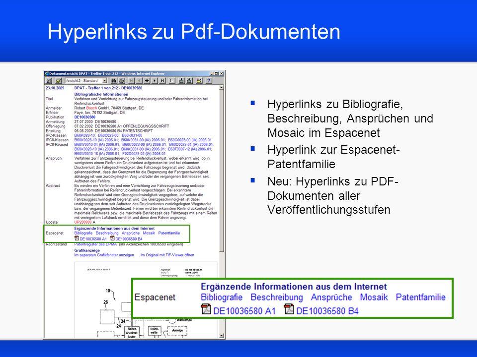 Hyperlinks zu Pdf-Dokumenten Hyperlinks zu Bibliografie, Beschreibung, Ansprüchen und Mosaic im Espacenet Hyperlink zur Espacenet- Patentfamilie Neu: Hyperlinks zu PDF- Dokumenten aller Veröffentlichungsstufen