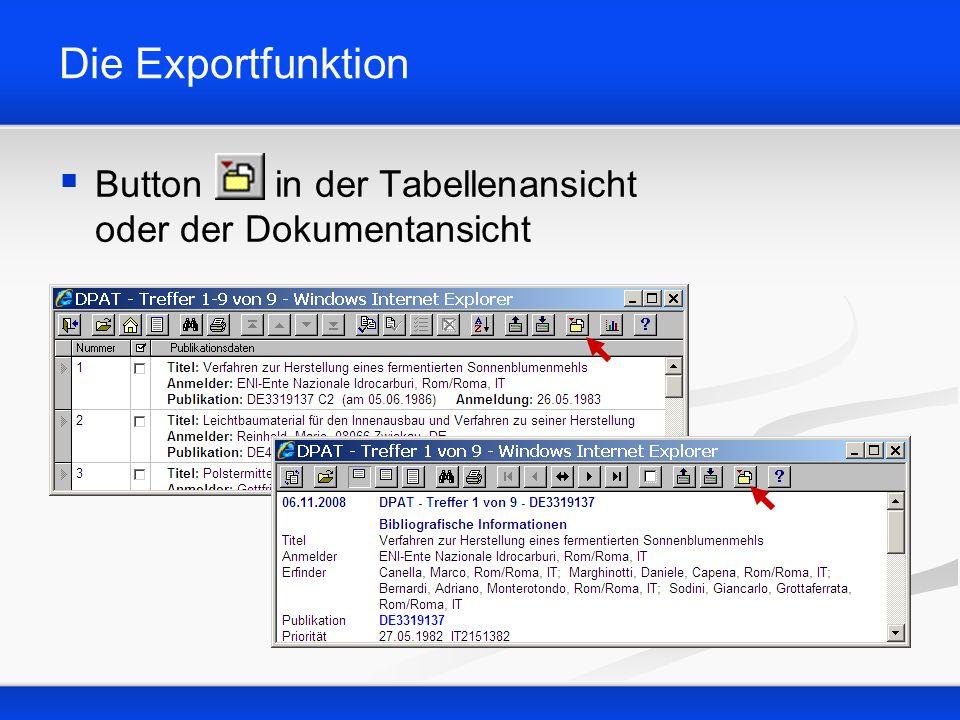 Exportformate für Datenbanken Datenübernahme in Excel Datenübernahme in BASICPAT Datenübernahme in XPAT/LITPAT Spezielles Exportformat für eine Datenübernahme in MS Excel, Basicpat- Datenbanken oder XPAT/Litpat-Datenbanken.