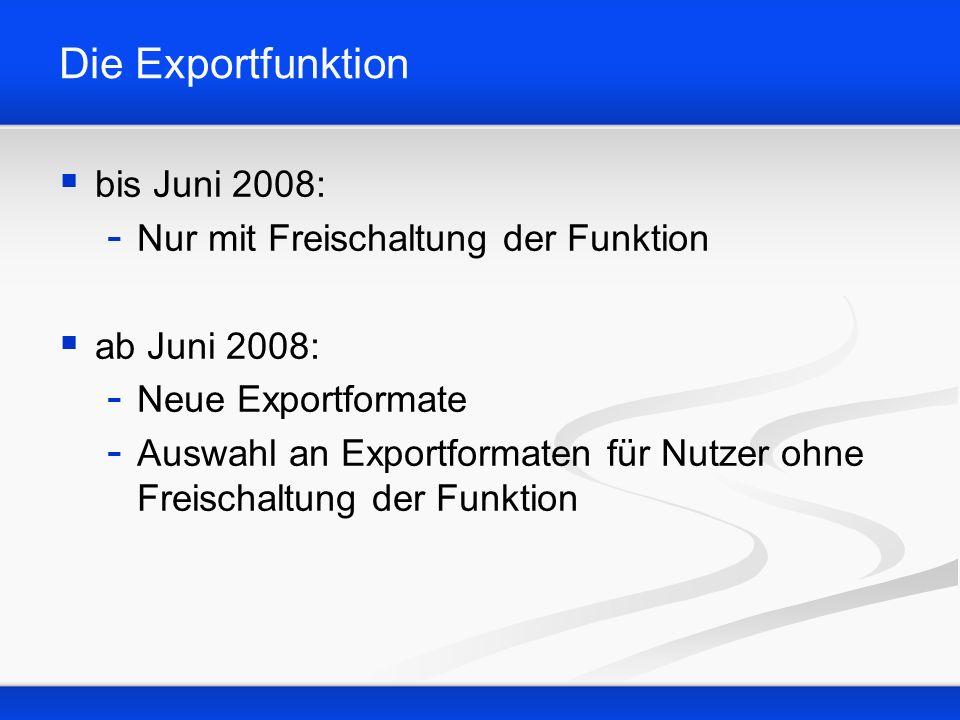 Verfügbare Exportformate ohne Freischaltung der Exportfunktion:
