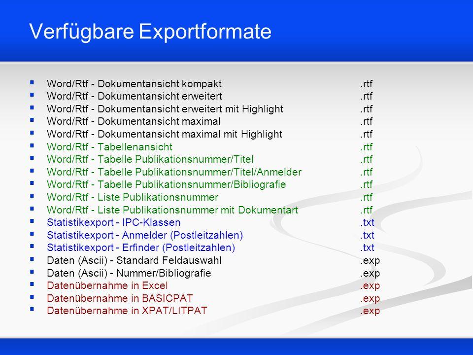 Exportformate der Dokumentansicht Word/Rtf - Dokumentansicht kompakt Word/Rtf - Dokumentansicht erweitert Word/Rtf - Dokumentansicht erweitert mit Highlight Word/Rtf - Dokumentansicht maximal Word/Rtf - Dokumentansicht maximal mit Highlight Heruntergeladene Datensätze werden im als Rtf-Datei gespeichert.