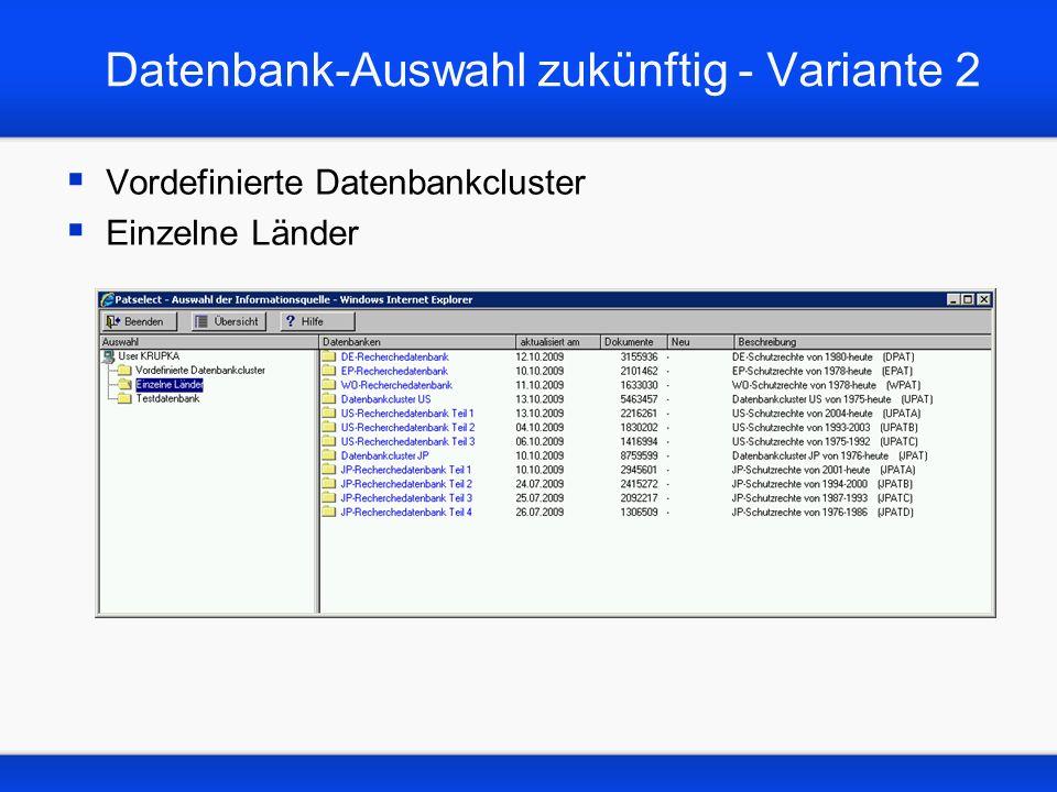 Datenbank-Auswahl zukünftig - Variante 2 Vordefinierte Datenbankcluster Einzelne Länder