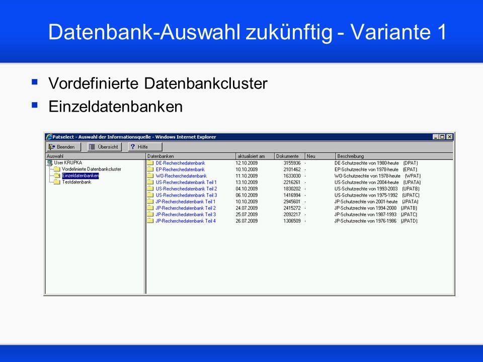 Datenbank-Auswahl zukünftig - Variante 1 Vordefinierte Datenbankcluster Einzeldatenbanken