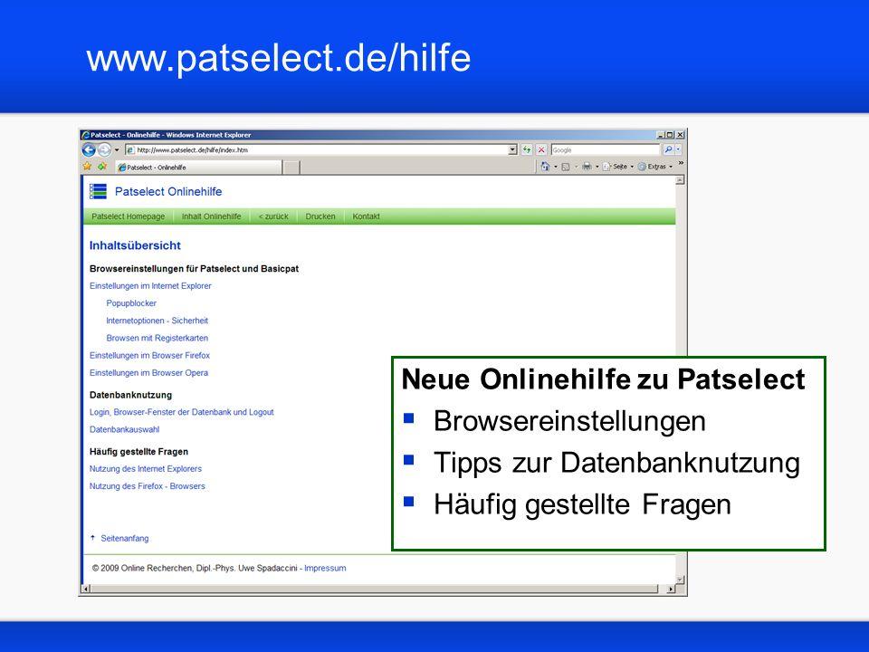 Anwenderleitfaden Aktueller Anwenderleitfaden eine Schritt-für-Schritt- Anleitung zur Nutzung der Datenbank zu finden auf der Homepage www.patselect.de/download.htm www.patselect.de/download.htm