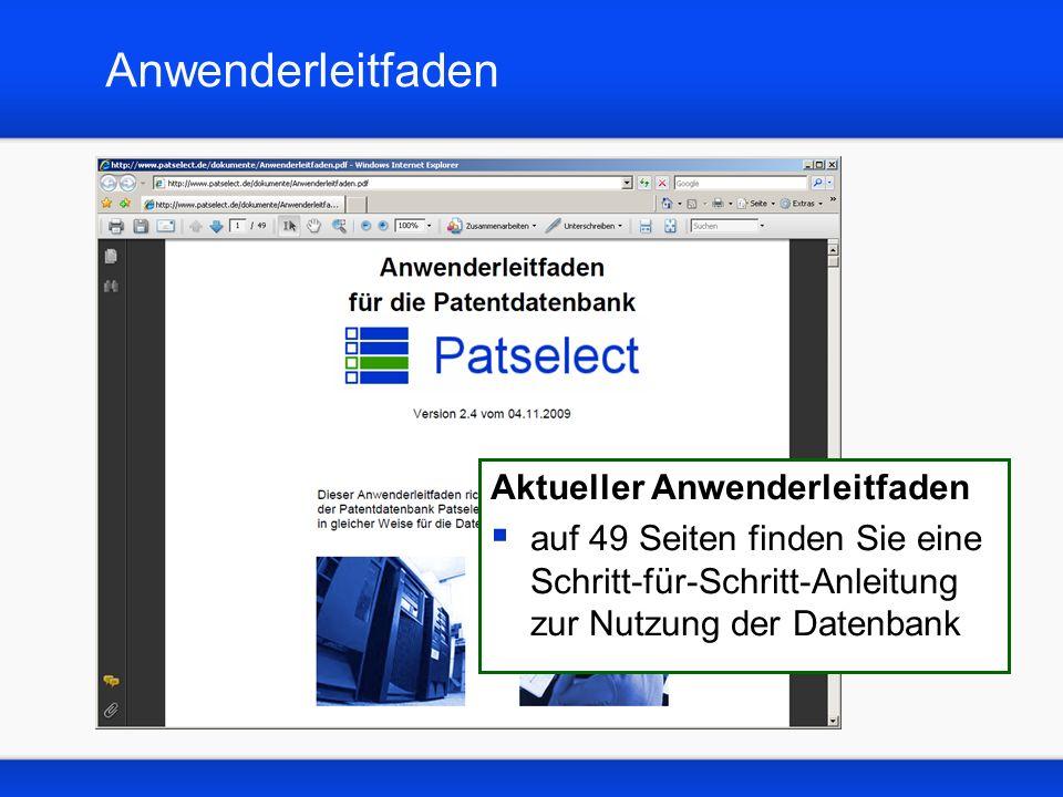 Anwenderleitfaden Aktueller Anwenderleitfaden auf 49 Seiten finden Sie eine Schritt-für-Schritt-Anleitung zur Nutzung der Datenbank