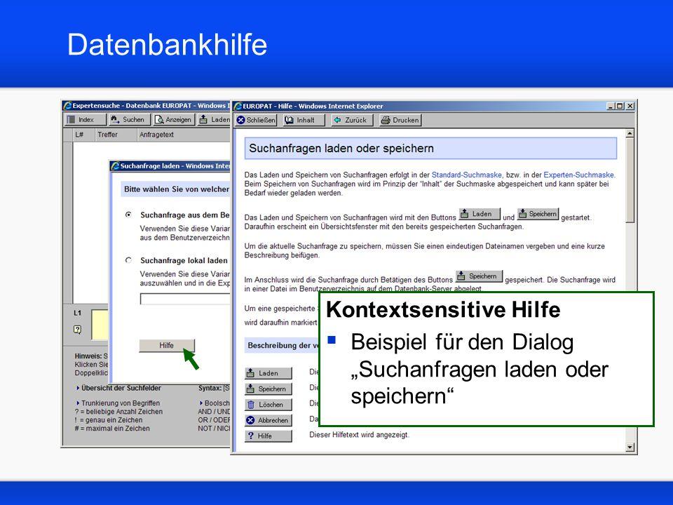 Datenbankhilfe Kontextsensitive Hilfe aus jedem Datenbank- Fenster aufrufbar Kontextsensitive Hilfe Beispiel für den Dialog Suchanfragen laden oder speichern