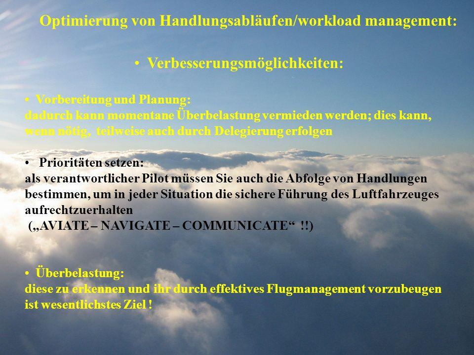 Optimierung von Handlungsabläufen/workload management: Verbesserungsmöglichkeiten: Vorbereitung und Planung: dadurch kann momentane Überbelastung verm