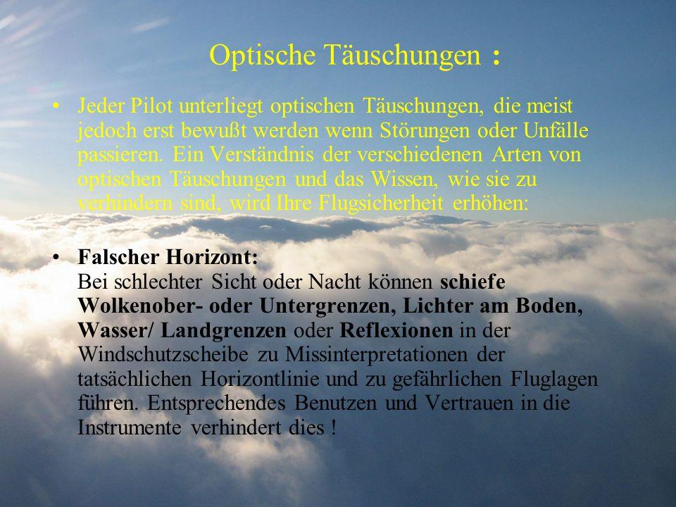 Optische Täuschungen : Jeder Pilot unterliegt optischen Täuschungen, die meist jedoch erst bewußt werden wenn Störungen oder Unfälle passieren. Ein Ve