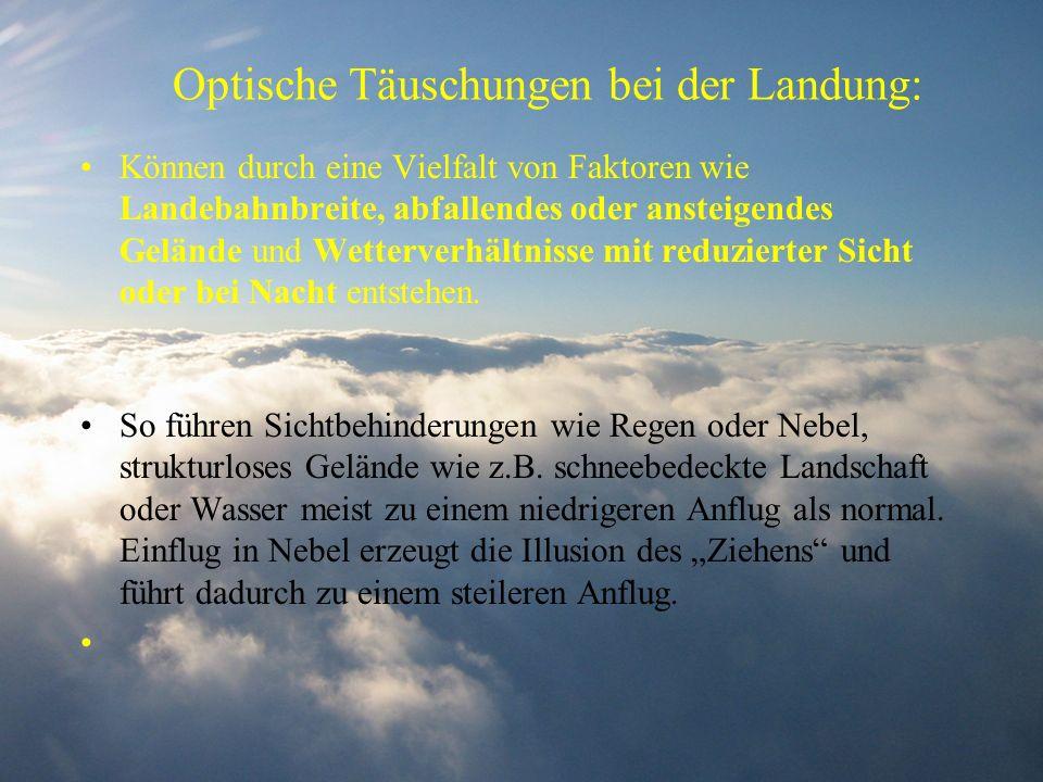 Optische Täuschungen bei der Landung: Können durch eine Vielfalt von Faktoren wie Landebahnbreite, abfallendes oder ansteigendes Gelände und Wetterver