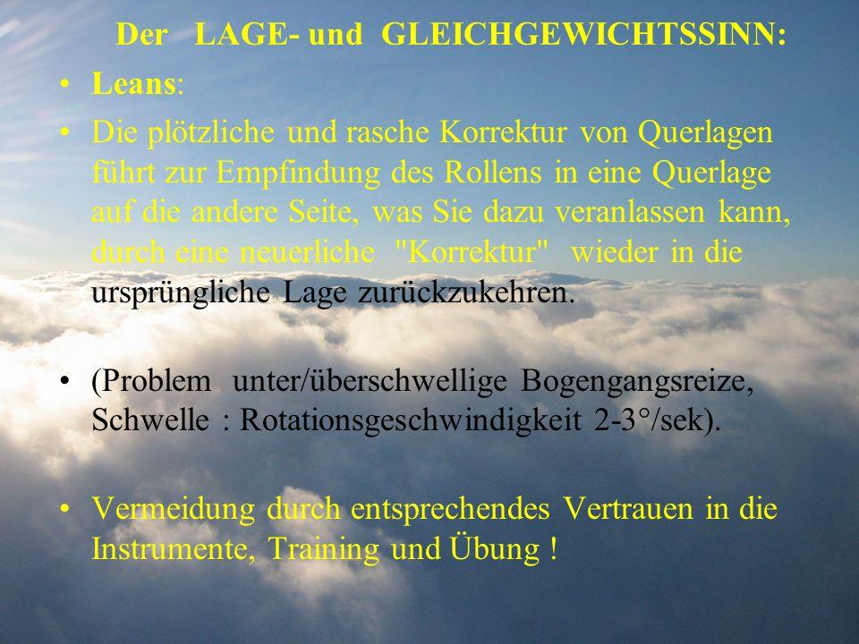 Der LAGE- und GLEICHGEWICHTSSINN: Leans: Die plötzliche und rasche Korrektur von Querlagen führt zur Empfindung des Rollens in eine Querlage auf die a
